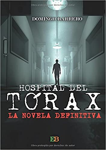 Hospital del Tórax: La novela definitiva: Amazon.es: Domingo Barrero Pérez: Libros