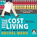 The Cost of Living: An Ant and Bea Mystery, Book 1 Audiobook by Rachel Ward Narrated by Charlie Sanderson