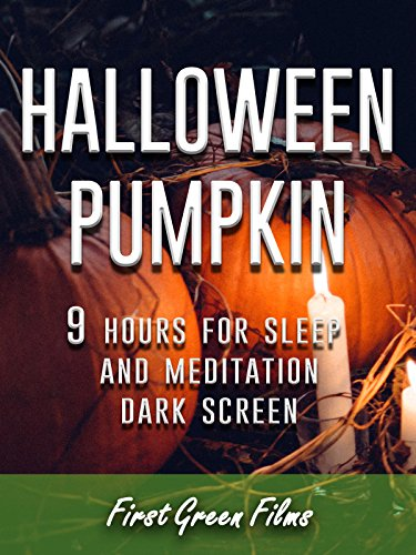 Halloween pumpkin, 9 hours for Sleep and Meditation,