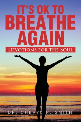 It's ok to Breathe Again: Devotions for the Soul