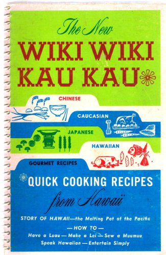 New Wiki Wiki Kau Kau: Quick Cooking Recipes From Hawaii]()