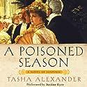 A Poisoned Season Hörbuch von Tasha Alexander Gesprochen von: Justine Eyre