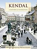 img - for Kendal - A History And Celebration book / textbook / text book