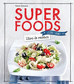 Superfoods: Libro de recetas (¡Come sano!) (Spanish Edition) by