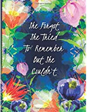 She Forgot She Tried To Remember But She Couldn't: Discreet Password Log Book with Alphabetical Tabs. Disguised Floral Themed Notebook with a Funny Quote for Internet Users & Gardening Enthusiasts