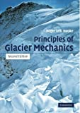img - for Principles of Glacier Mechanics by Hooke, Roger LeB.(March 21, 2005) Paperback book / textbook / text book
