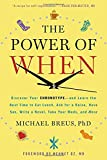 The Power of When: Discover Your Chronotype--and Learn the Best Time to Eat Lunch, Ask for a Raise, Have Sex, Write a…
