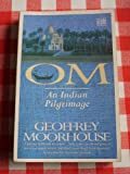 Front cover for the book Om: An Indian Pilgrimage by Geoffrey Moorhouse