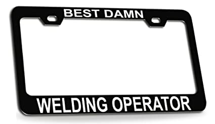 Amazon com: BEST DAMN WELDING OPERATOR Black Metal License