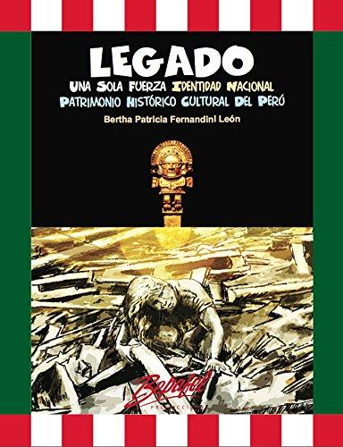 LEGADO. Una Sola Fuerza. Identidad Nacional. Patrimonio Histórico Cultural del Perú: ¿Cuánto sabes del Perú? (Spanish Edition) by [Fernandini León, Bertha]