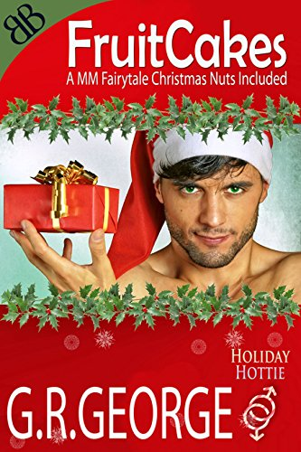 - Fruitcakes (Holiday Hotties Book 1)