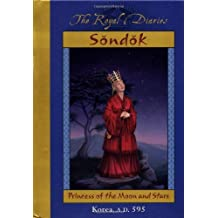 Royal Diaries: Sondok: Princess of the Moon and Stars, Korea, A.D. 595