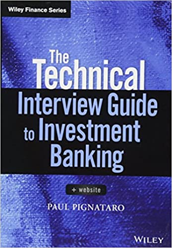 The Technical Interview Guide to Investment Banking, +