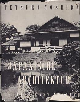 Japanische Architektur japanische architektur tetsuro yoshida amazon com books