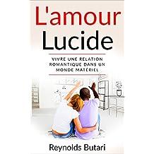 L'amour lucide: Vivre une relation romantique dans un monde matériel (French Edition)