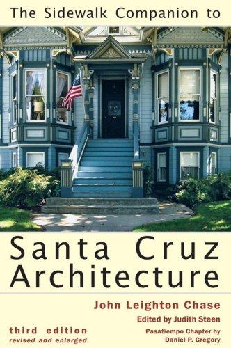 Read Online The Sidewalk Companion to Santa Cruz Architecture pdf epub