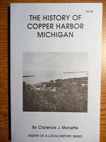 The History of Copper Harbor Michigan
