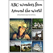 ABC Wonders from Around the World: An Alphabet Picture Book for Babies and Toddlers by Anam Cara Cat: ABC Book