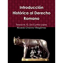 Introducción Histórica al Derecho Romano (Colección Transformaciones Jurídicas y Sociales en el siglo XXI nº 3) (Spanish Edition)