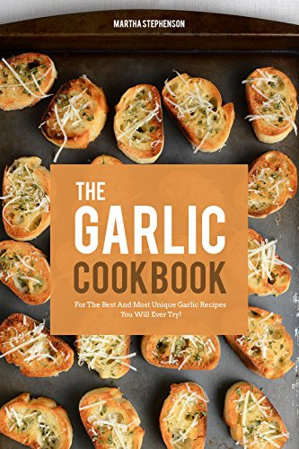 Garlic Cookbook Best Unique Recipes ebook