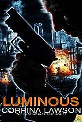 Luminous: Phoenix Institute (The Phoenix Institute Series)