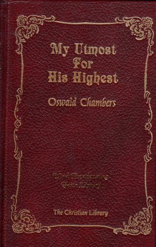 My Utmost for His Highest: The Golden Book of Oswald Chambers (Selections for the Year)