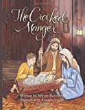The Crooked Manger, Mayre Bosworth, 149448823X