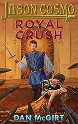 Royal Crush (Jason Cosmo Book 3)