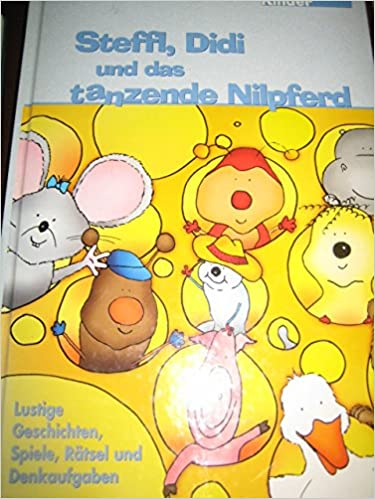 Steffl Didi Und Das Tanzende Nilpferd Lustige Geschichten Spiele