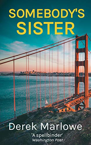 Somebody's Sister: A classic noir San Francisco PI novel (The Derek Marlowe Collection Book 3) (Classic Kindle)