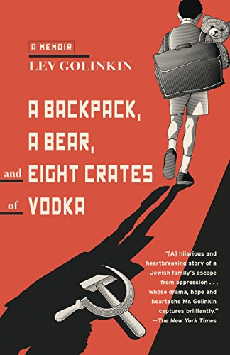 A Backpack, a Bear, and Eight Crates of Vodka: A Memoir ()