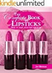 The Complete Book of Lipsticks - How...