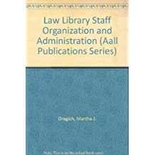 Law Library Staff Organization and Administration