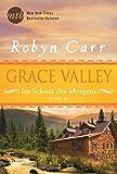 Grace Valley - Im Schutz des Morgens (New York Times Bestseller Autoren: Romance)