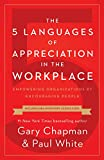 img - for The 5 Languages of Appreciation in the Workplace: Empowering Organizations by Encouraging People book / textbook / text book
