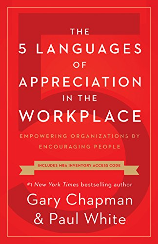 The 5 Languages of Appreciation in the Workplace: Empowering Organizations by Encouraging People by Northfield Publishing