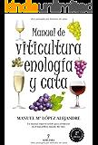 Manual de viticultura, enología y cata (Spanish Edition)