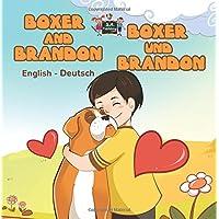 Boxer and Brandon (english german kids books, german baby books, bilingual german children's books): kinderbuch deutsch (English German Bilingual Collection)