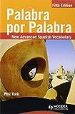 Palabra por Palabra / Verbatim: New Advanced Spanish Vocabulary (Spanish Edition)