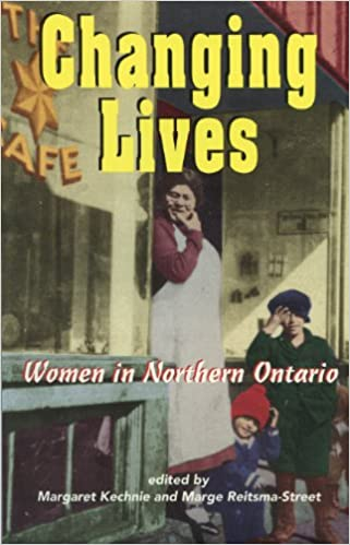 Changing Lives: Women and the Northern Ontario Experience