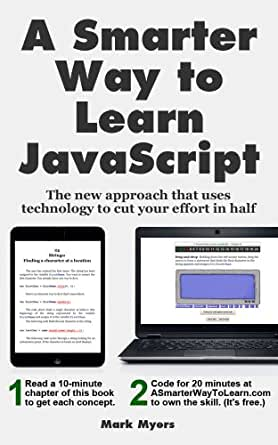 Amazon.com: A Smarter Way to Learn JavaScript: The new ...