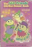 The Glo Friends Glo-Year-Round Book, Glo Friends Staff, 0394882466