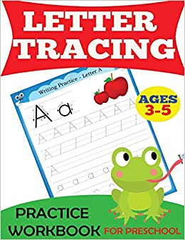 Letter Tracing Practice Workbook: For Preschool, Ages 3-5 (Preschool Workbooks), by Dylanna Press