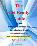 The Get Ready Guide for the Bergen Academies Admission Test, Kareem Gouda, 1450584519