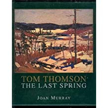 Tom Thomson: The Last Spring