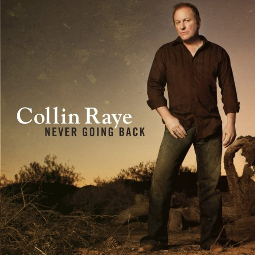 Collin Raye/Never Going Back by WEA Corp