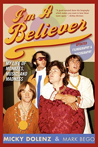 I'm a Believer: My Life of Monkees, Music, and Madness (Im Sitting In The Hall Of Fame)