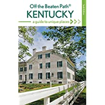 Kentucky Off the Beaten Path®: A Guide to Unique Places