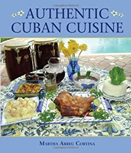 Authentic cuban cuisine ebook martha cortina for Authentic cuban cuisine