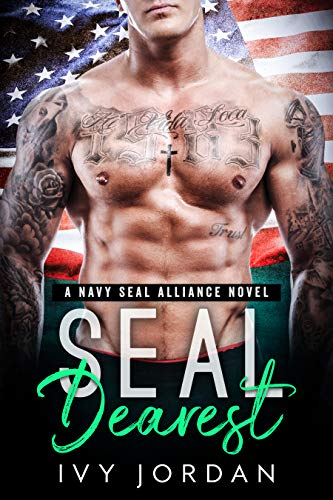 SEAL Dearest (A Mountain Man Navy SEAL Romance) (SEAL Alliance #3)